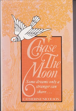 Secondhand Used Book - CHASE THE MOON by Catherine Nicolson