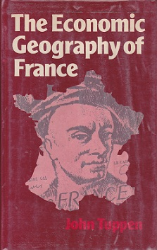 Secondhand Used Book - THE ECONOMIC GEOGRAPHY OF FRANCE by John Tuppen