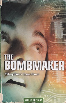 THE BOMBMAKER by Stephen Leather