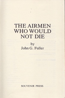 Secondhand Used Book - THE AIRMEN WHO WOULD NOT DIE by John G Fuller