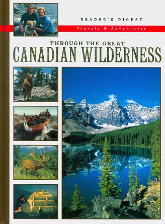 Secondhand Used Book - READER'S DIGEST THROUGH THE GREAT CANADIAN WILDERNESS
