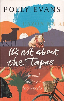 Secondhand Used Book - IT'S NOT ABOUT THE TAPAS by Polly Evans