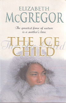 Secondhand Used Book - THE ICE CHILD by Elizabeth McGregor