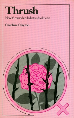 Secondhand Used book - THRUSH HOW IT'S CAUSED AND WHAT TO DO ABOUT IT by Caroline Clayton
