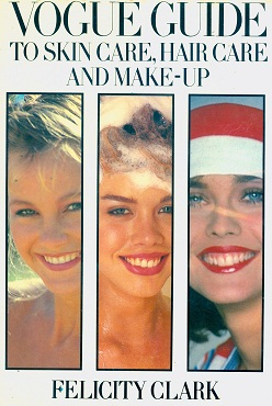 SecondhandUsed  book - VOGUE GUIDE TO SKIN CARE, HAIR CARE, AND MAKE-UP by Felicity Clark
