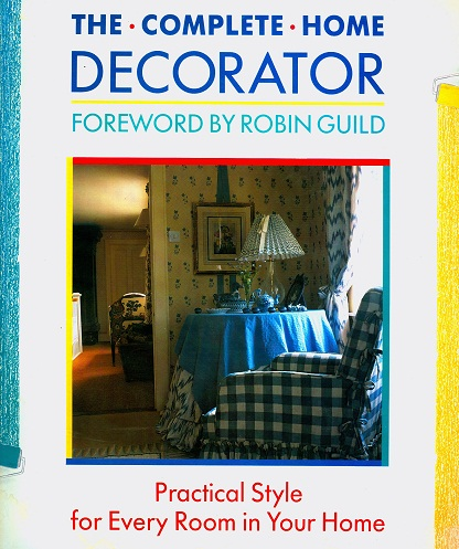 Secondhand Used book - THE COMPLETE HOME DECORATOR forward by Robin Guild
