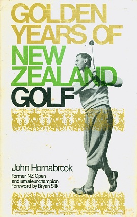 Secondhand Used book - GOLDEN YEARS OF NEW ZEALAND GOLF by John Hornabrook