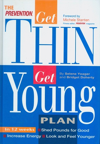 Secondhand Used book - THE PREVENTION 12 WEEK GET THIN GET YOUNG PLAN by Selene Yeager and Bridget Doherty