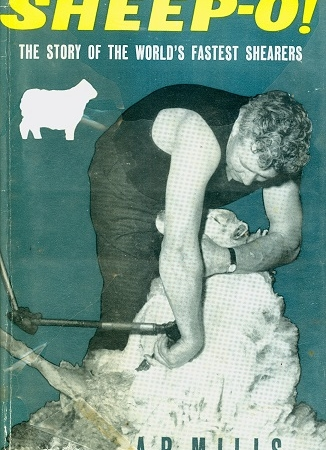 Secondhand Used book -  SHEEP-O! THE STORY OF THE WORLD'S FASTEST SHEARS by A.R. MILLS