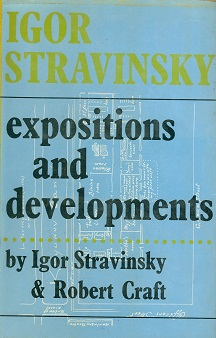 Secondhand Used book - IGOR STRAVINSKY EXPOSITIONS AND DEVELOPMENTS by Igor Stravinsky and Robert Craft