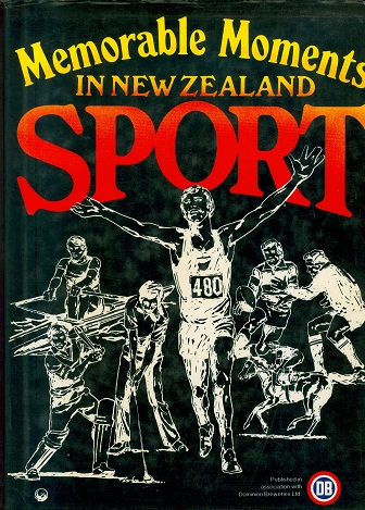 Secondhand Used Book - MEMORABLE MOMENTS IN NEW ZEALAND SPORT
