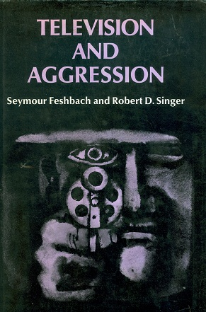 Secondhand Used Book - TELEVISION AND AGGRESSION by Seymour Feshbach and Robert D Singer