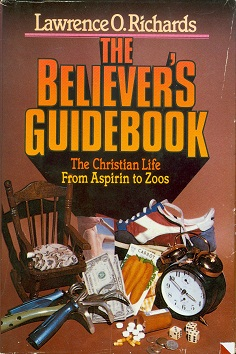 Secondhand Used Book - THE BELIEVER'S GUIDE BOOK by Lawrence O Richards