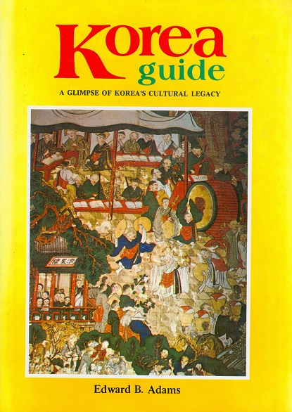Secondhand Used Book - KOREA GUIDE: A GLIMPSE OF KOREA'S CULTURAL LEGACY by  Edward B Adams