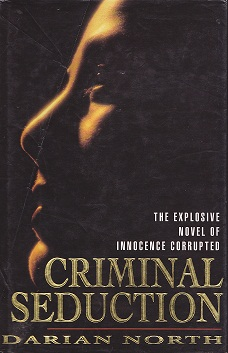Secondhand Used Book - CRIMINAL SEDUCTION by Darian North