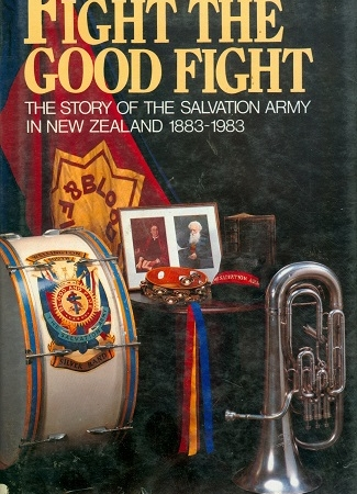 Secondhand Used Book - FIGHT THE GOOD FIGHT: THE STORY OF THE SALVATION ARMY IN NEW ZEALAND 1883-1983 by Cyril R Bradwell