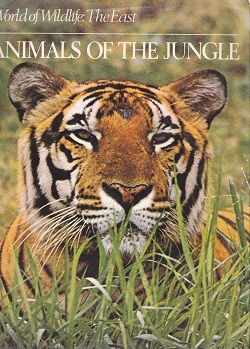 Secondhand Used Book - WORLD OF WILDLIFE: THE EAST - ANIMALS OF THE JUNGLE