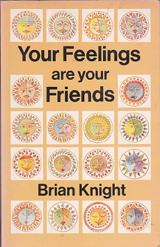 Secondhand Used Book - YOUR FEELINGS ARE YOUR FRIENDS by Brian Knight