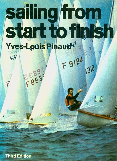Secondhand Used Book - SAILING FROM START TO FINISH by Yves-Louis Pinaud