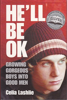 Secondhand Used Book - HE'LL BE OK: GROWING GORGEOUS BOYS INTO GOOD MEN by Celia Lashlie