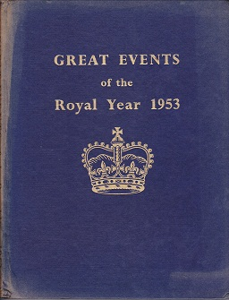 Secondhand Used Book - GREAT EVENTS OF THE ROYAL YEAR 1953