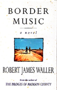 Secondhand Used Book - BORDER MUSIC by Robert James Waller