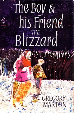 Secondhand Used Book - THE BOY & HIS FRIEND THE BLIZZARD by Gregory Marton