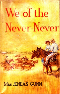 Secondhand Used Book - WE OF THE NEVER-NEVER by Mrs Aeneas Gunn