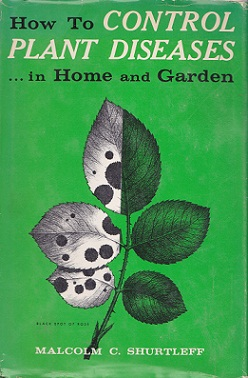 Secondhand Used Book - HOW TO CONTROL PLANT DISEASES...IN HOME AND GARDEN by Malcolm C Shurtleff