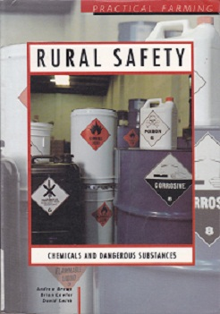Secondhand Used Book - RURAL SAFETY: CHEMICALS AND DANGEROUS SUBSTANCES by Andrew Brown, Brian Lawler & David Smith