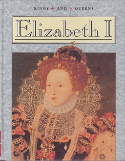 Secondhand Used Book - KINGS AND QUEENS: ELIZABETH I by Shelia Watson