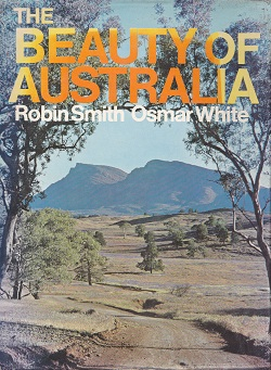 Secondhand Used Book - THE BEAUTY OF AUSTRALIA by Robin Smith & Osmar White